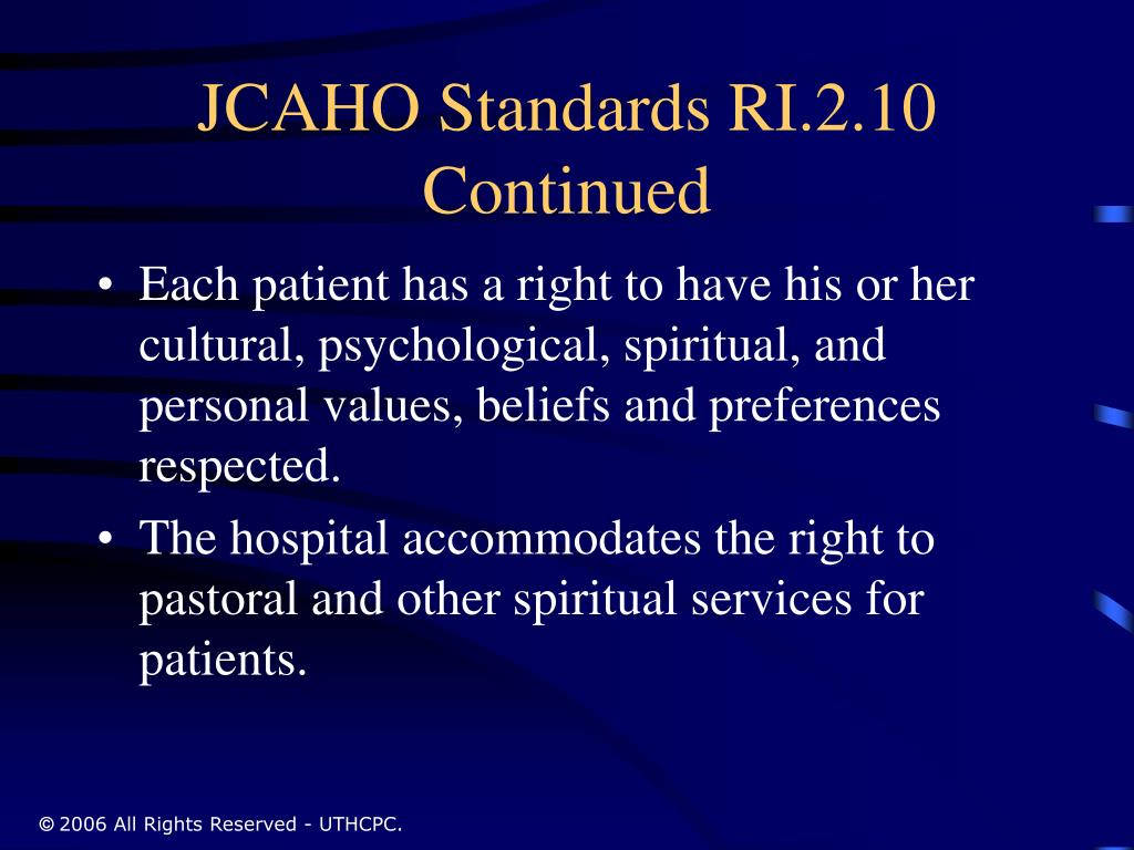 JCAHO Standards RI.2.10 Continued