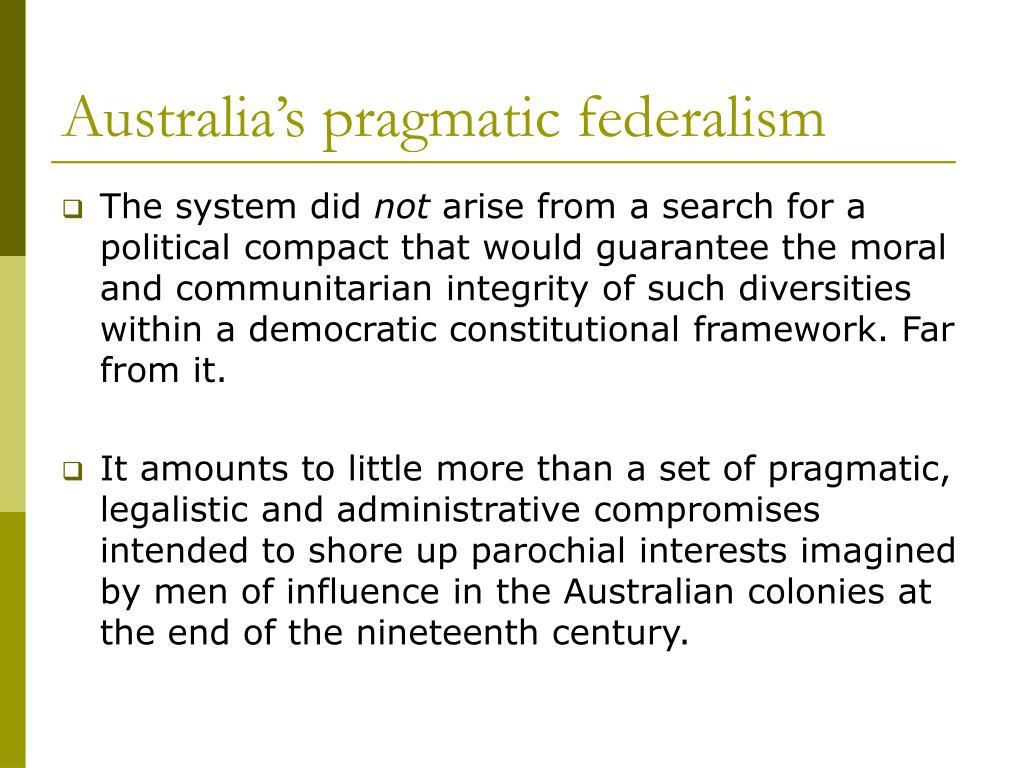 Australia's pragmatic federalism