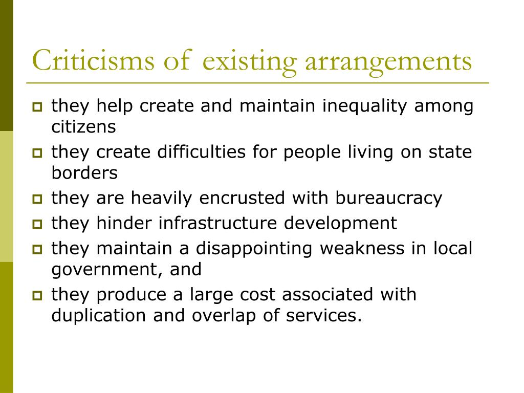 Criticisms of existing arrangements