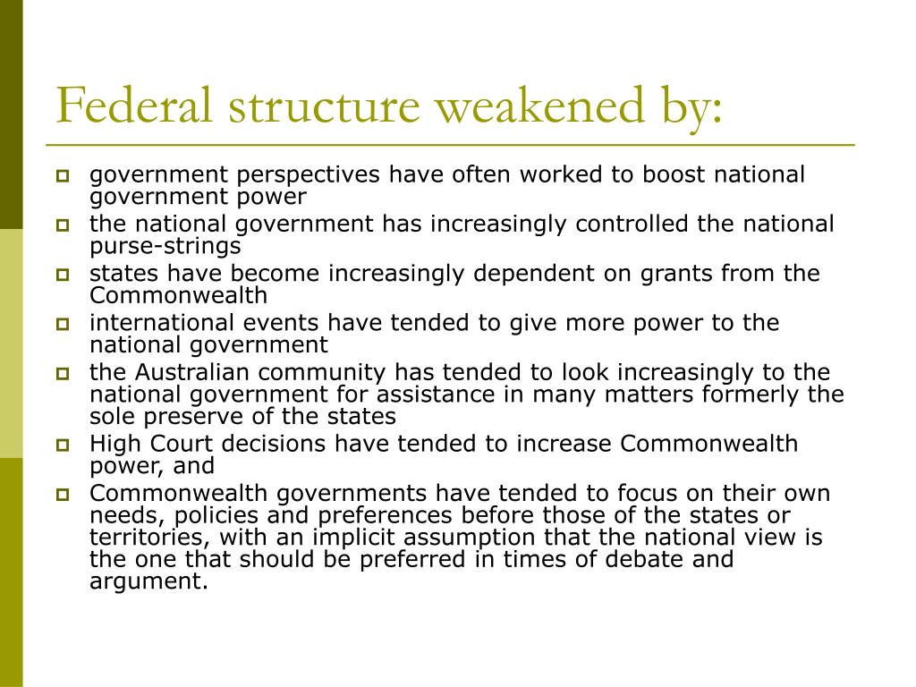 Federal structure weakened by: