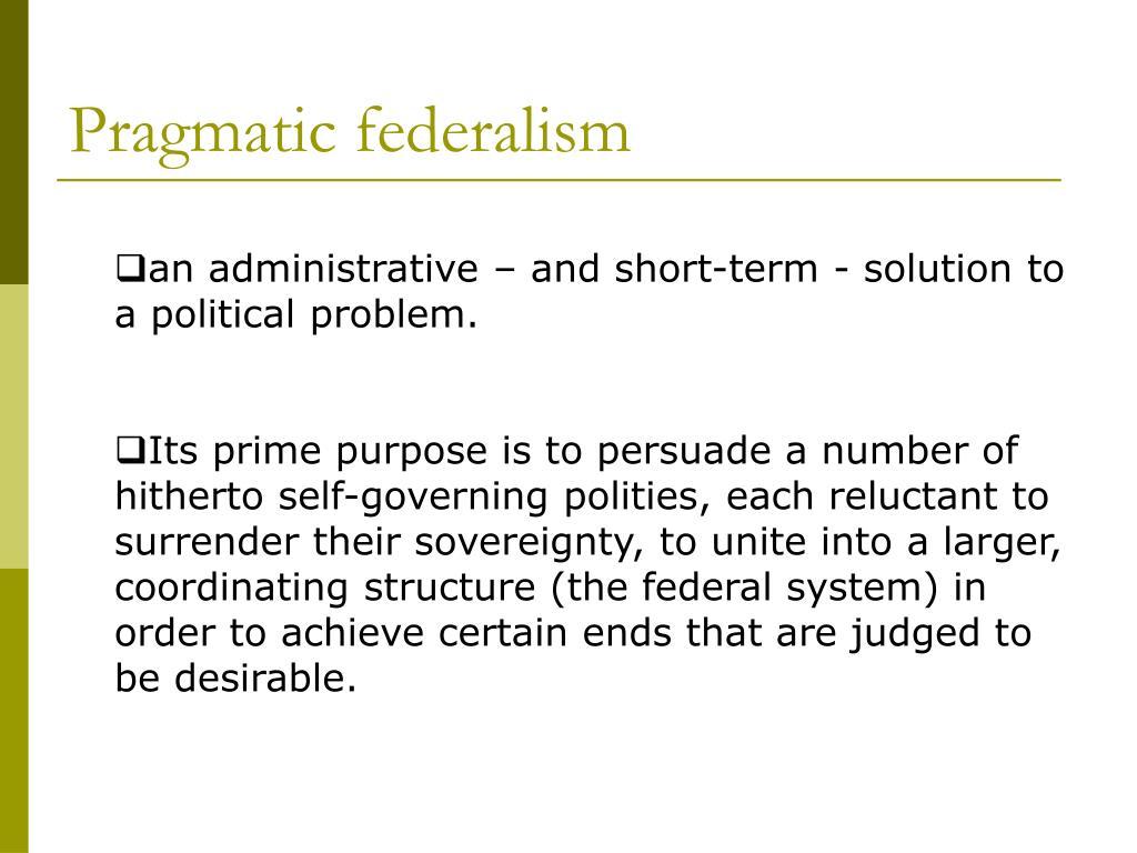 Pragmatic federalism