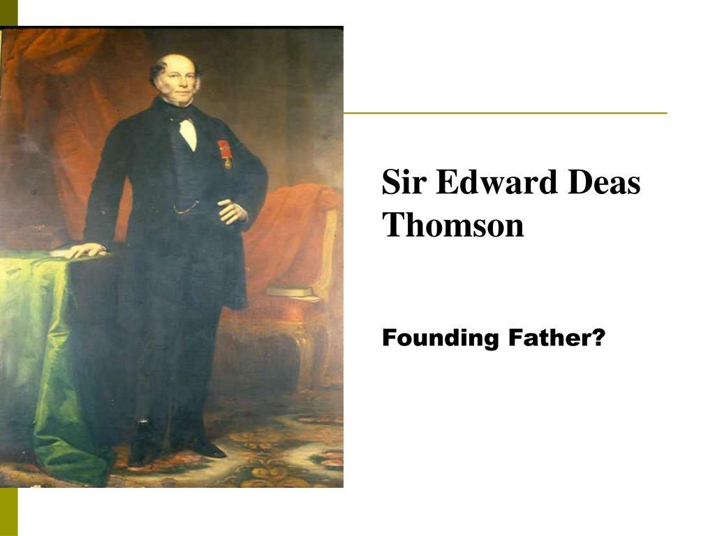 Sir Edward Deas Thomson