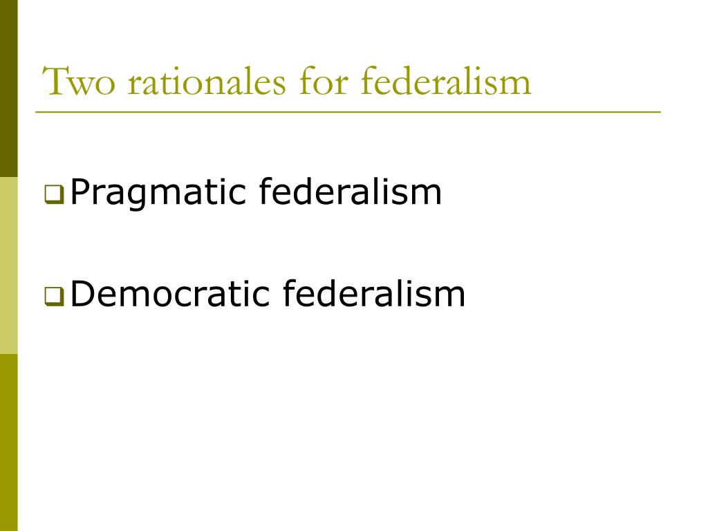 Two rationales for federalism