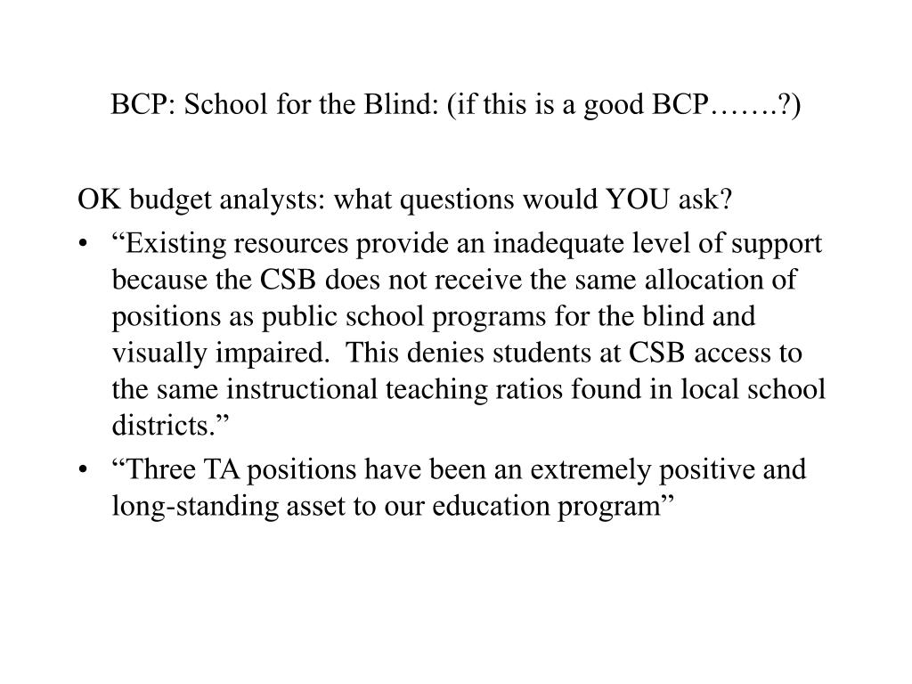 BCP: School for the Blind: (if this is a good BCP…….?)