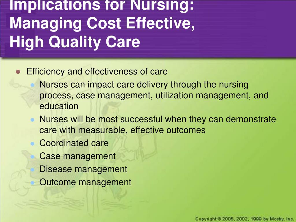 Implications for Nursing: Managing Cost Effective,
