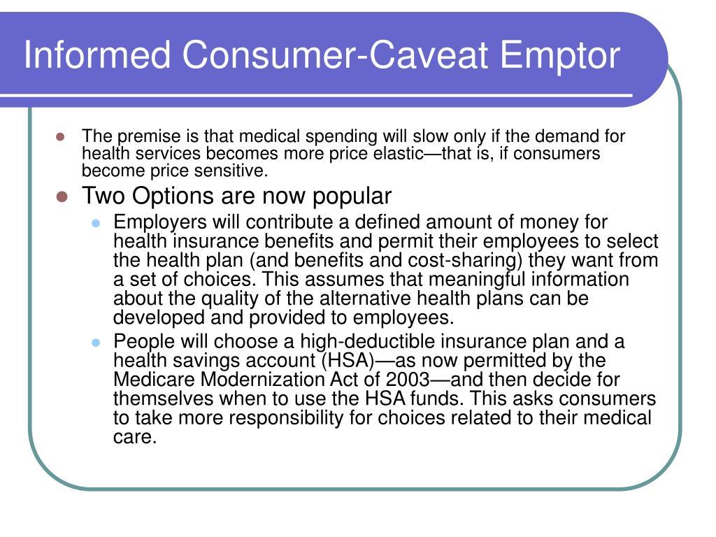 Informed Consumer-Caveat Emptor