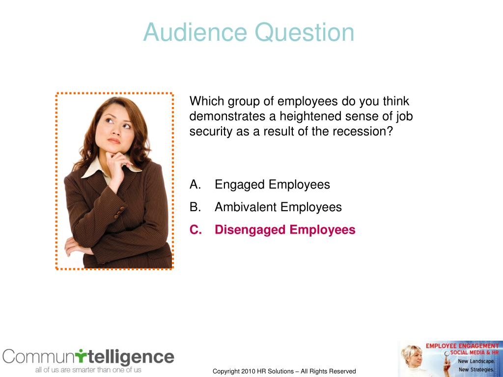 Which group of employees do you think              demonstrates a heightened sense of job                         security as a result of the recession?