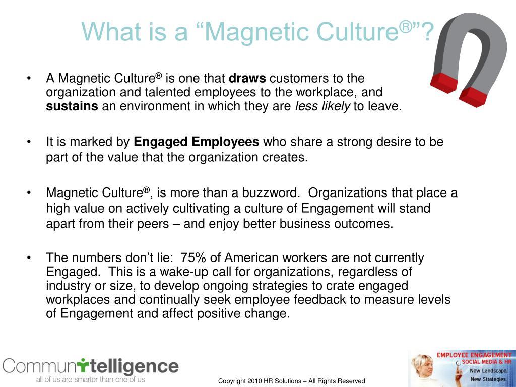 A Magnetic Culture