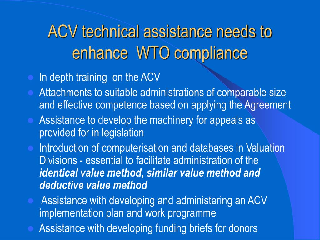 ACV technical assistance needs to enhance  WTO compliance