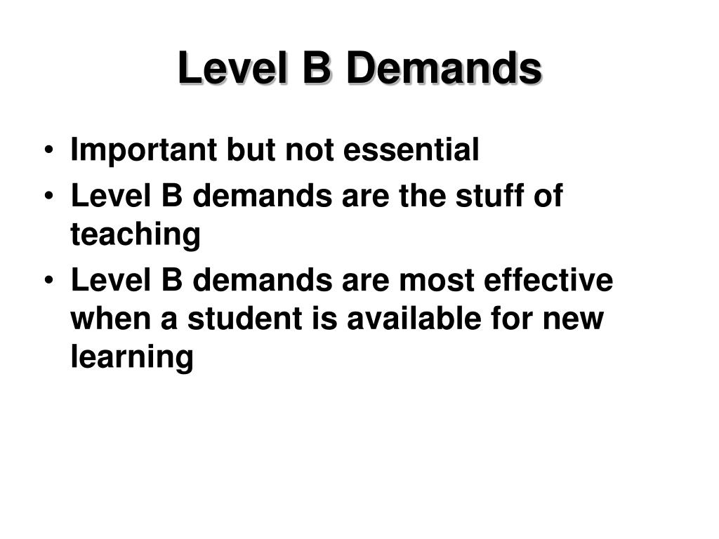 Level B Demands