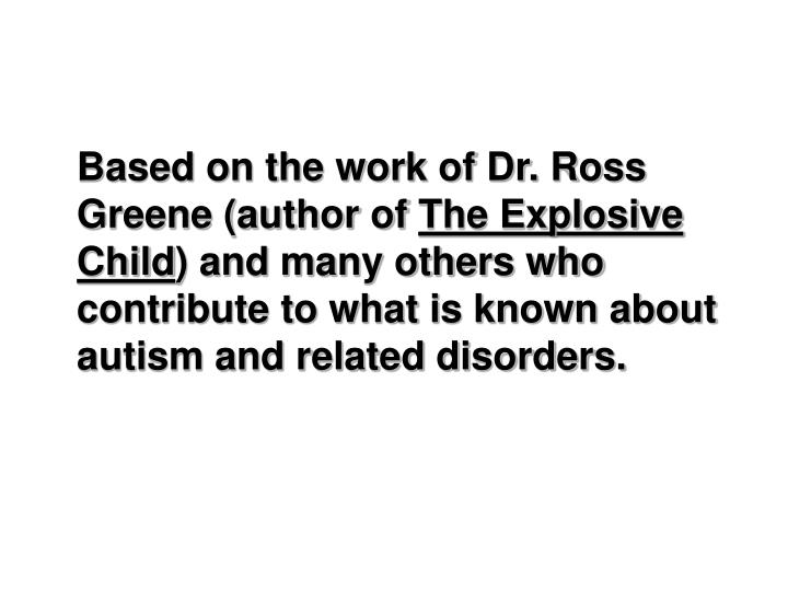 Based on the work of Dr. Ross Greene (author of