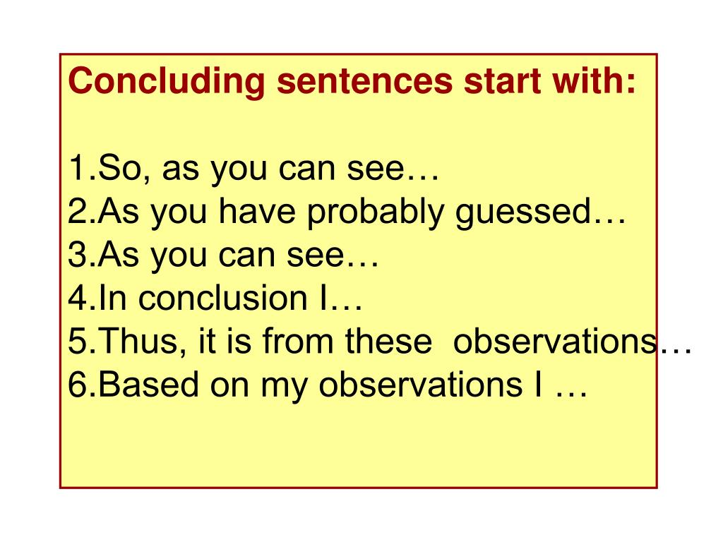 Concluding sentences start with: