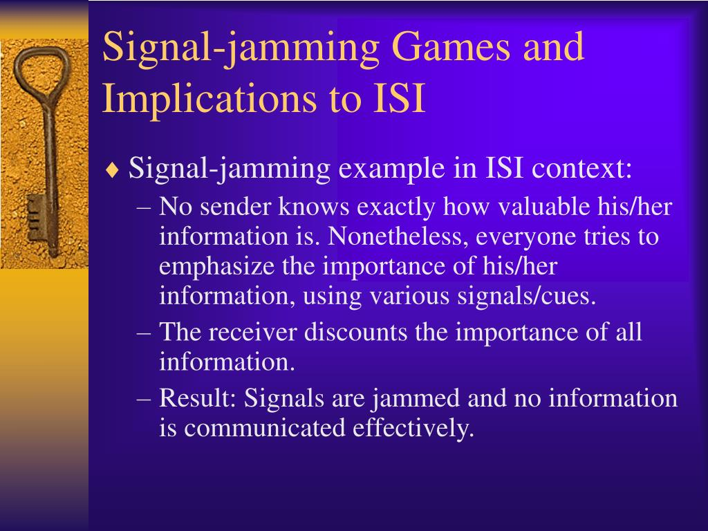 Signal-jamming Games and Implications to ISI