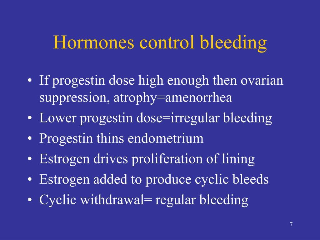 Hormones control bleeding