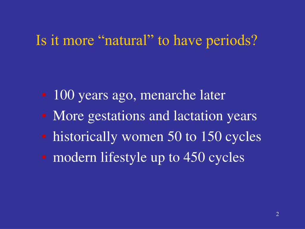 "Is it more ""natural"" to have periods?"
