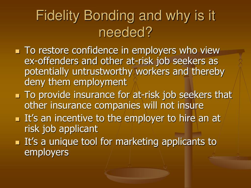 Fidelity Bonding and why is it needed?