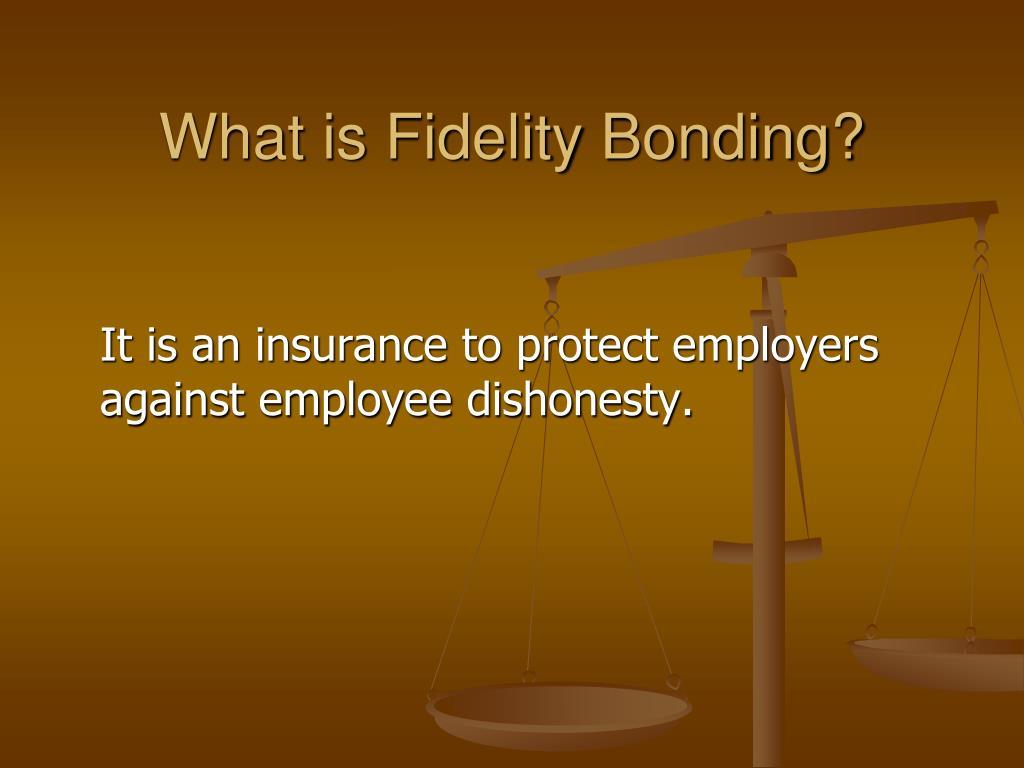 What is Fidelity Bonding?