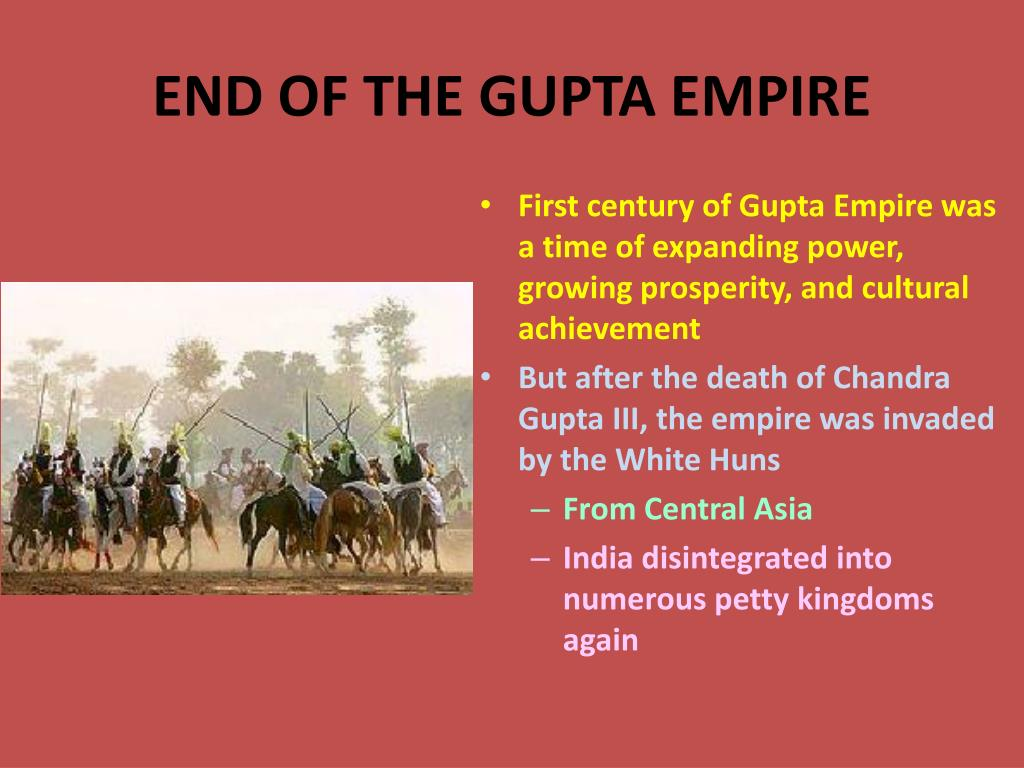 END OF THE GUPTA EMPIRE