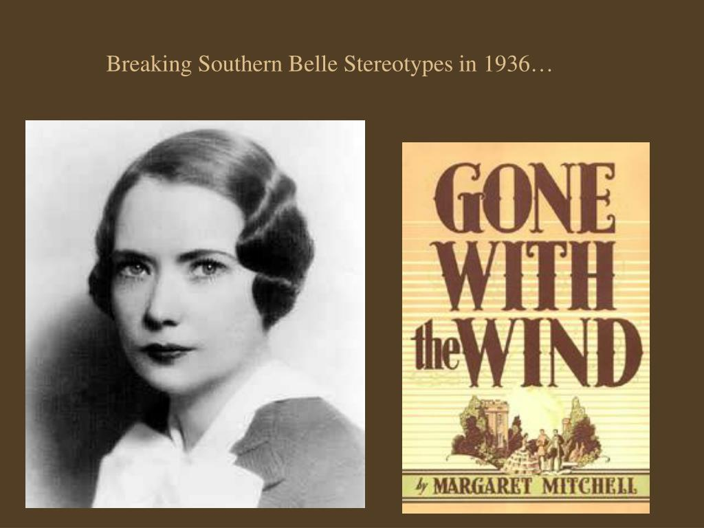 Breaking Southern Belle Stereotypes in 1936…