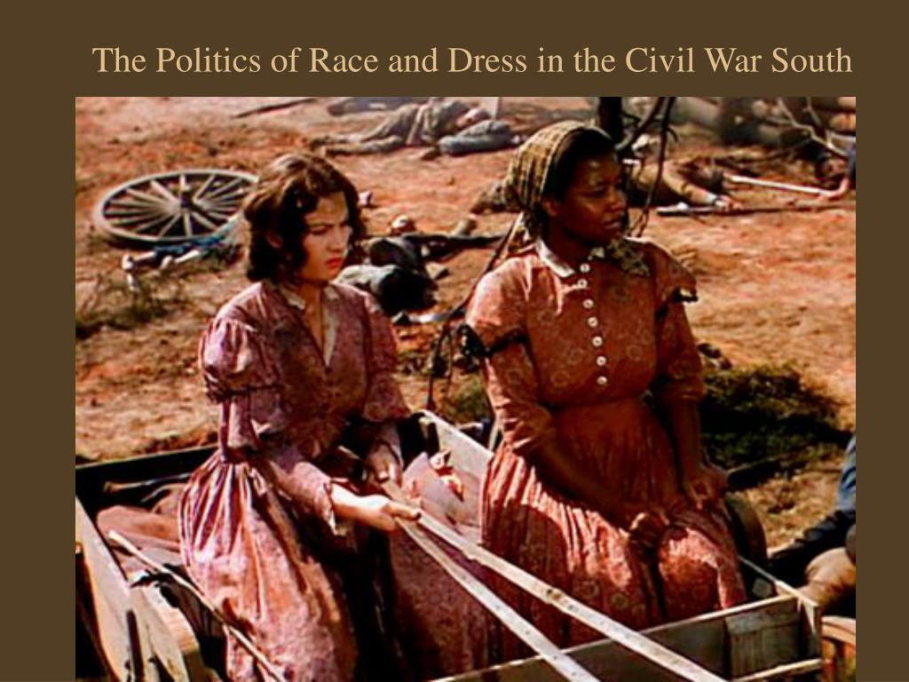 The Politics of Race and Dress in the Civil War South