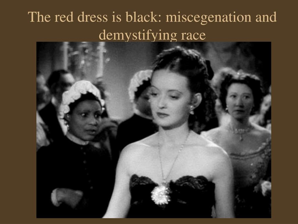 The red dress is black: miscegenation and demystifying race