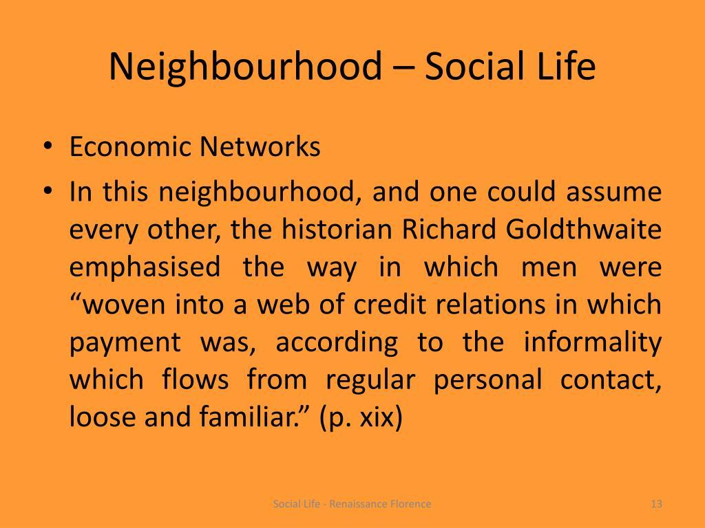 Neighbourhood – Social Life