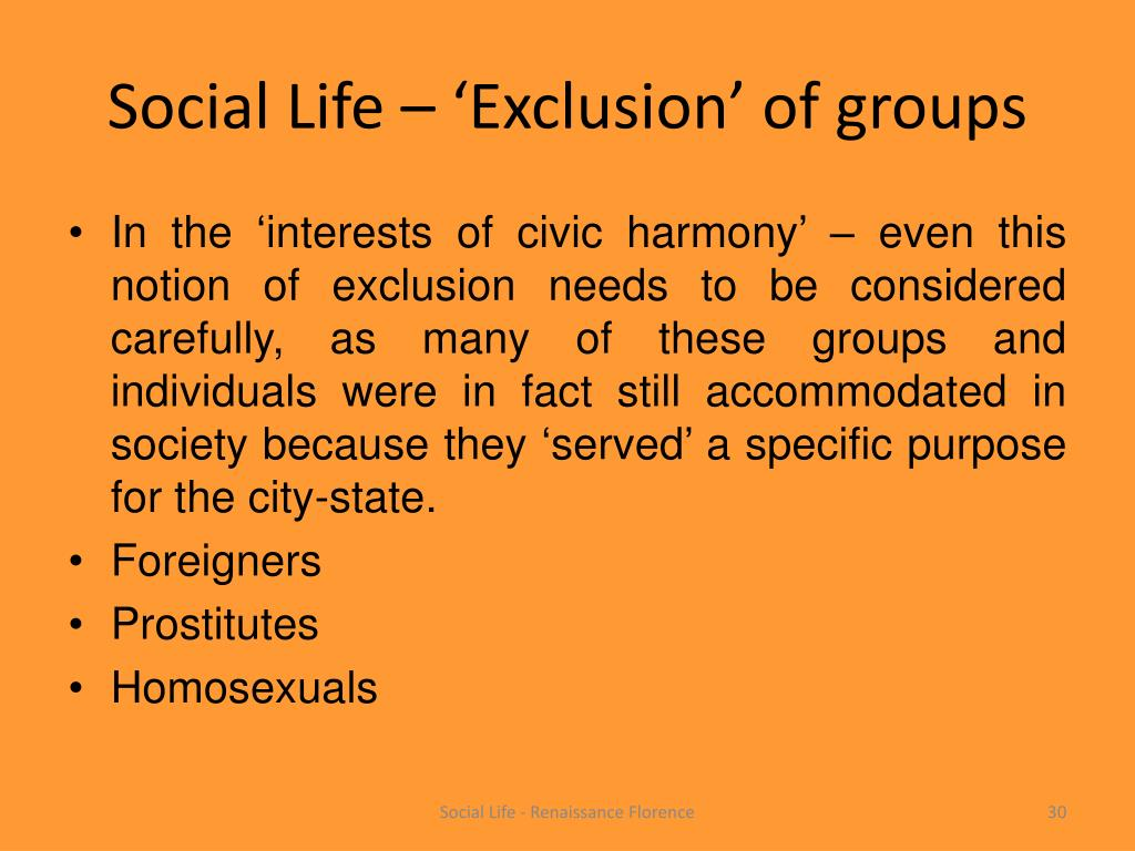 Social Life – 'Exclusion' of groups