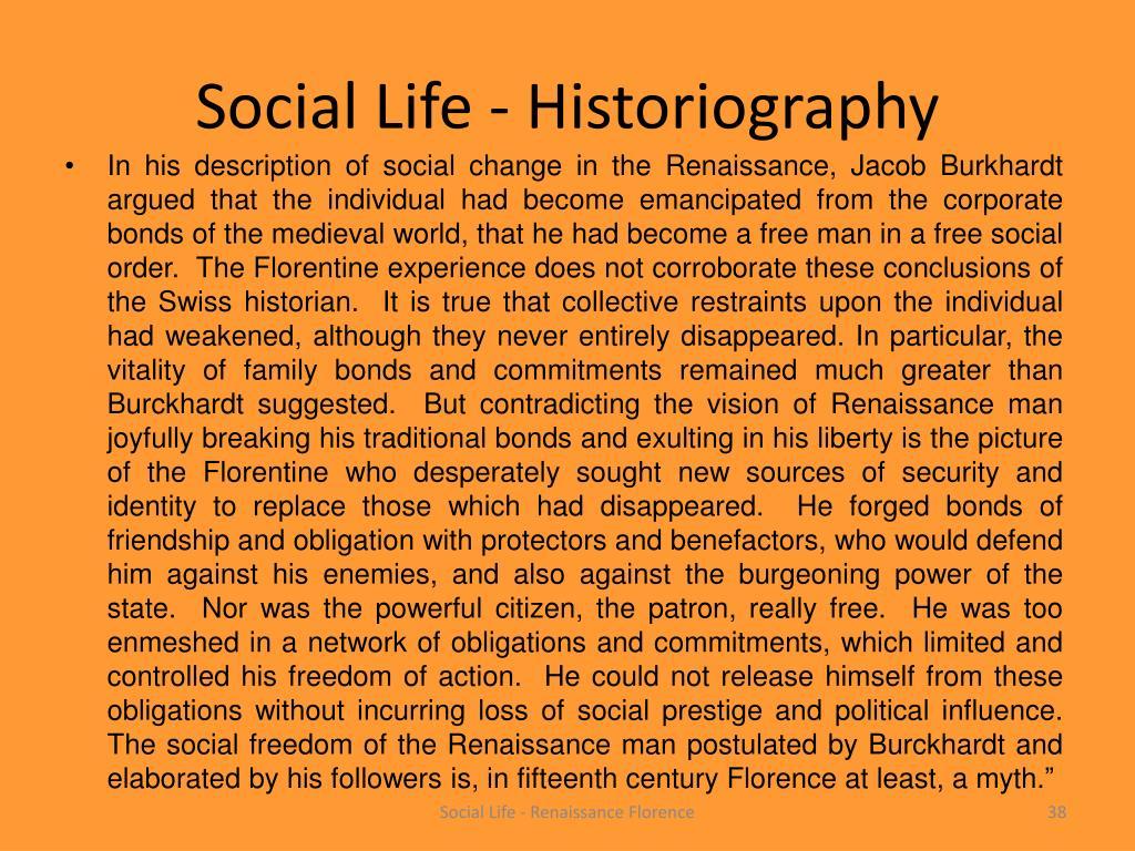 Social Life - Historiography