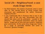 social life neighbourhood a case study drago verde21