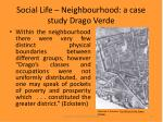 social life neighbourhood a case study drago verde22
