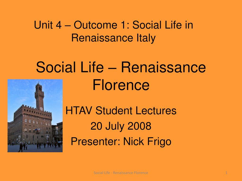 Unit 4 – Outcome 1: Social Life in Renaissance Italy