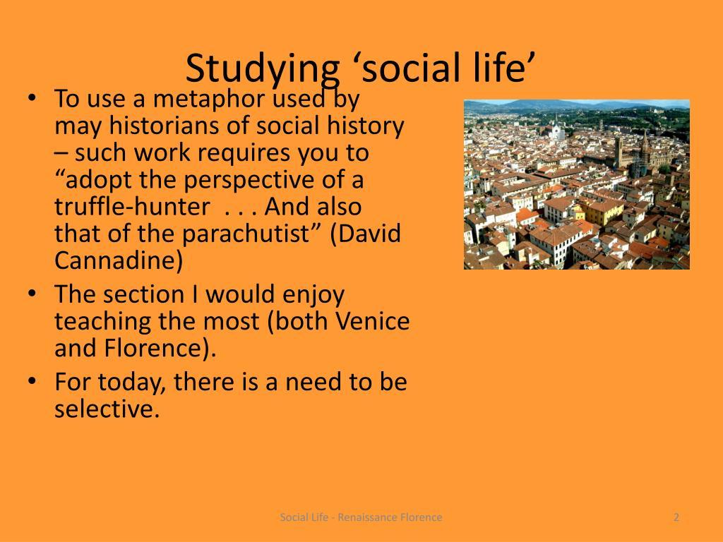 Studying 'social life'