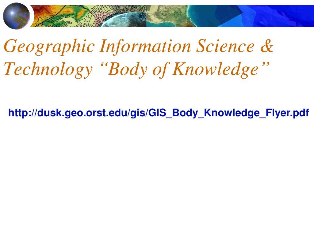 "Geographic Information Science & Technology ""Body of Knowledge"""