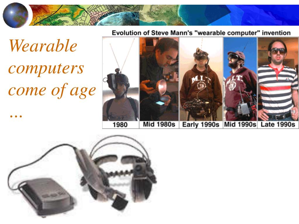Wearable computers come of age …