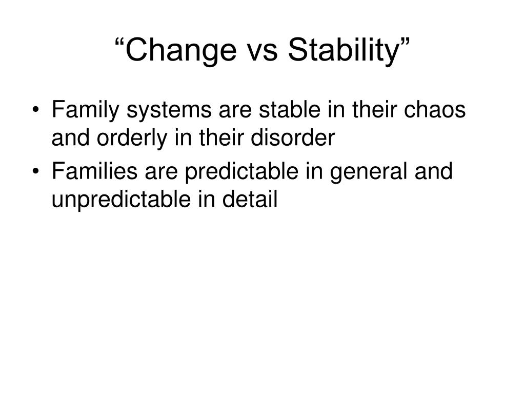 """Change vs Stability"""