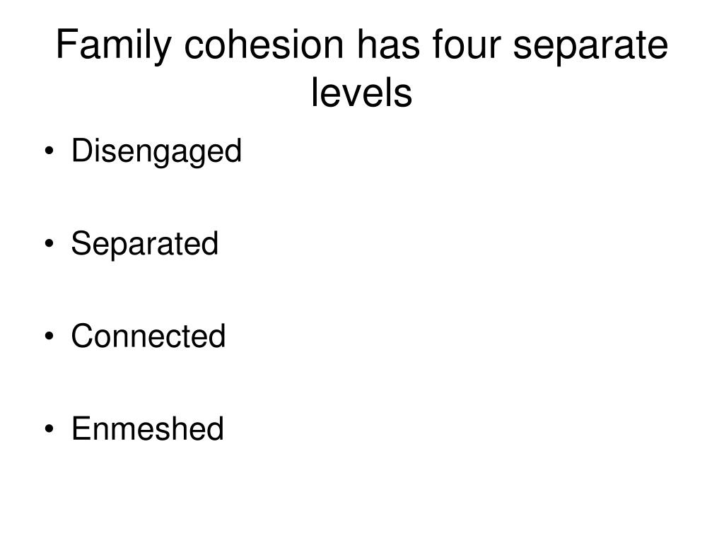 Family cohesion has four separate levels