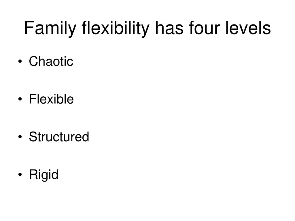 Family flexibility has four levels