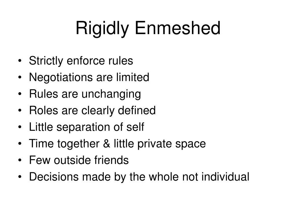 Rigidly Enmeshed