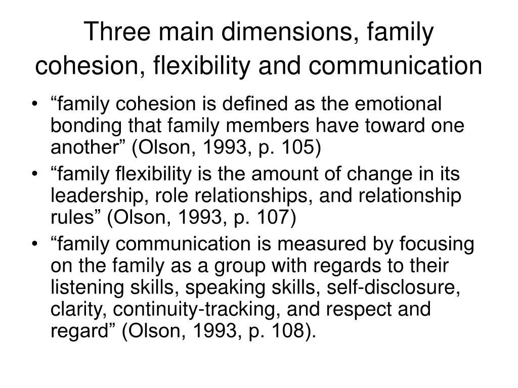 Three main dimensions, family cohesion, flexibility and communication