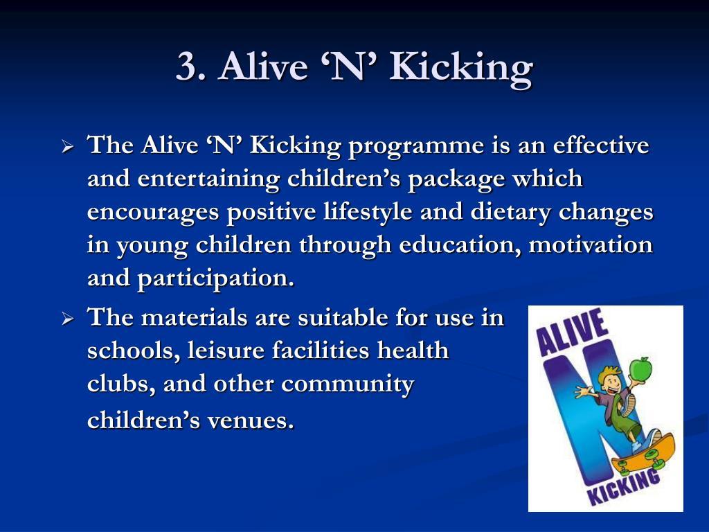 3. Alive 'N' Kicking