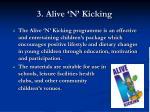 3 alive n kicking