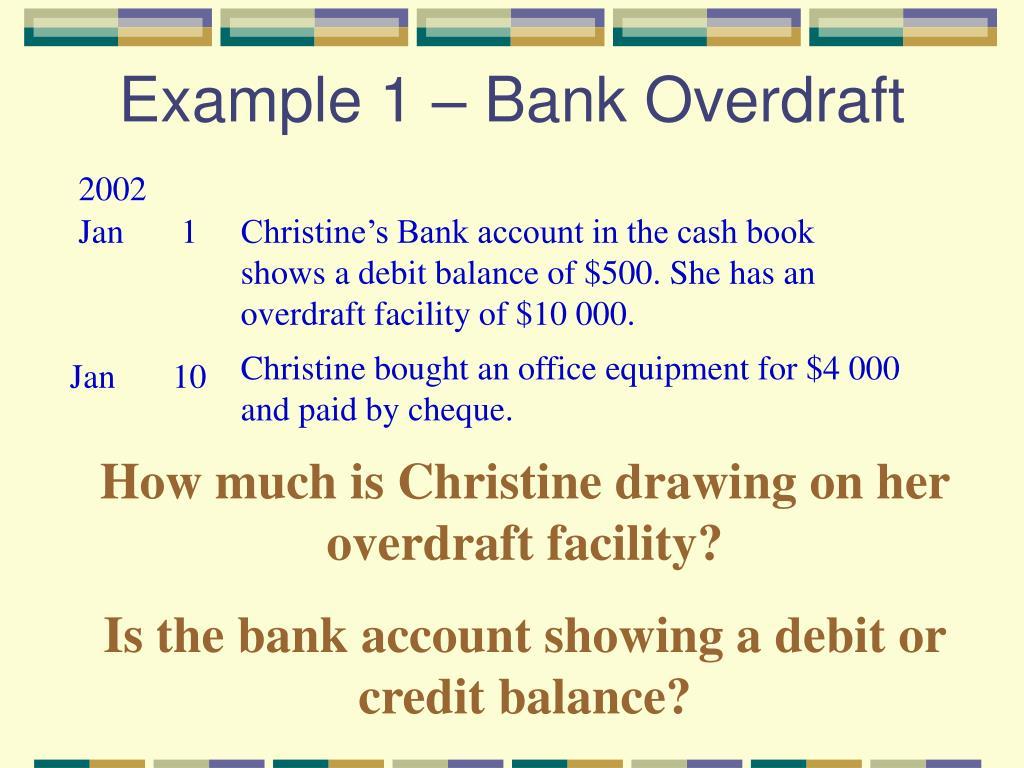 Example 1 – Bank Overdraft