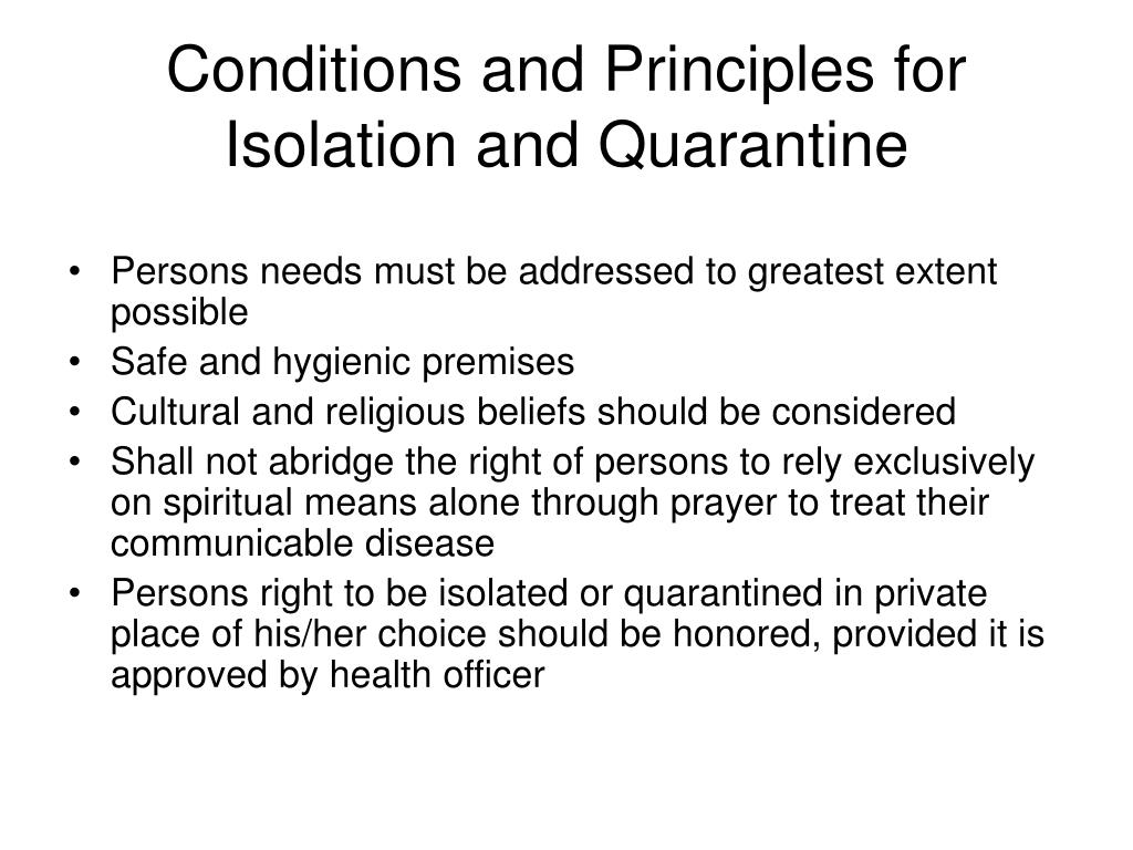 Conditions and Principles for Isolation and Quarantine