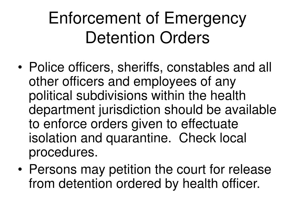 Enforcement of Emergency Detention Orders