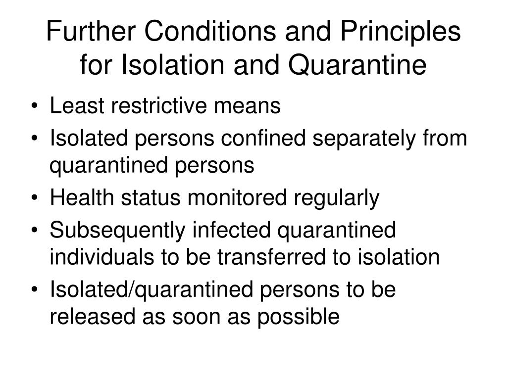 Further Conditions and Principles for Isolation and Quarantine