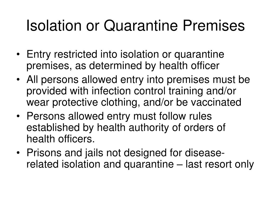 Isolation or Quarantine Premises
