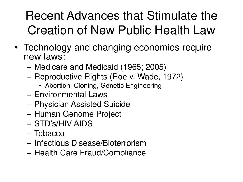 Recent Advances that Stimulate the Creation of New Public Health Law