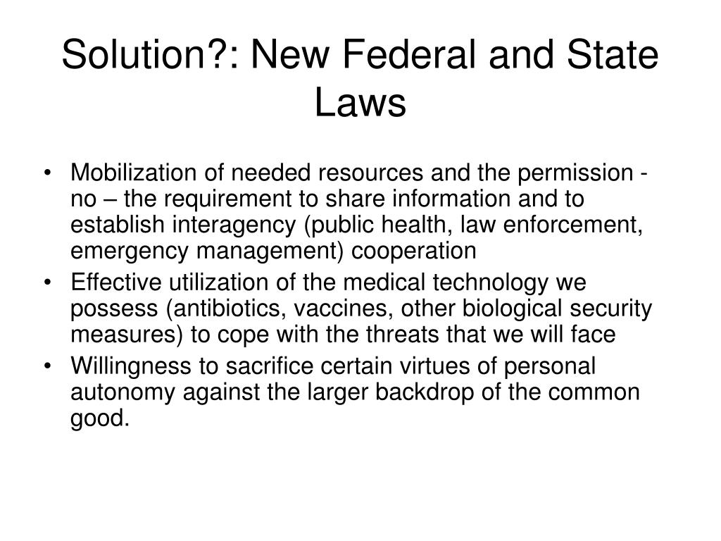 Solution?: New Federal and State Laws