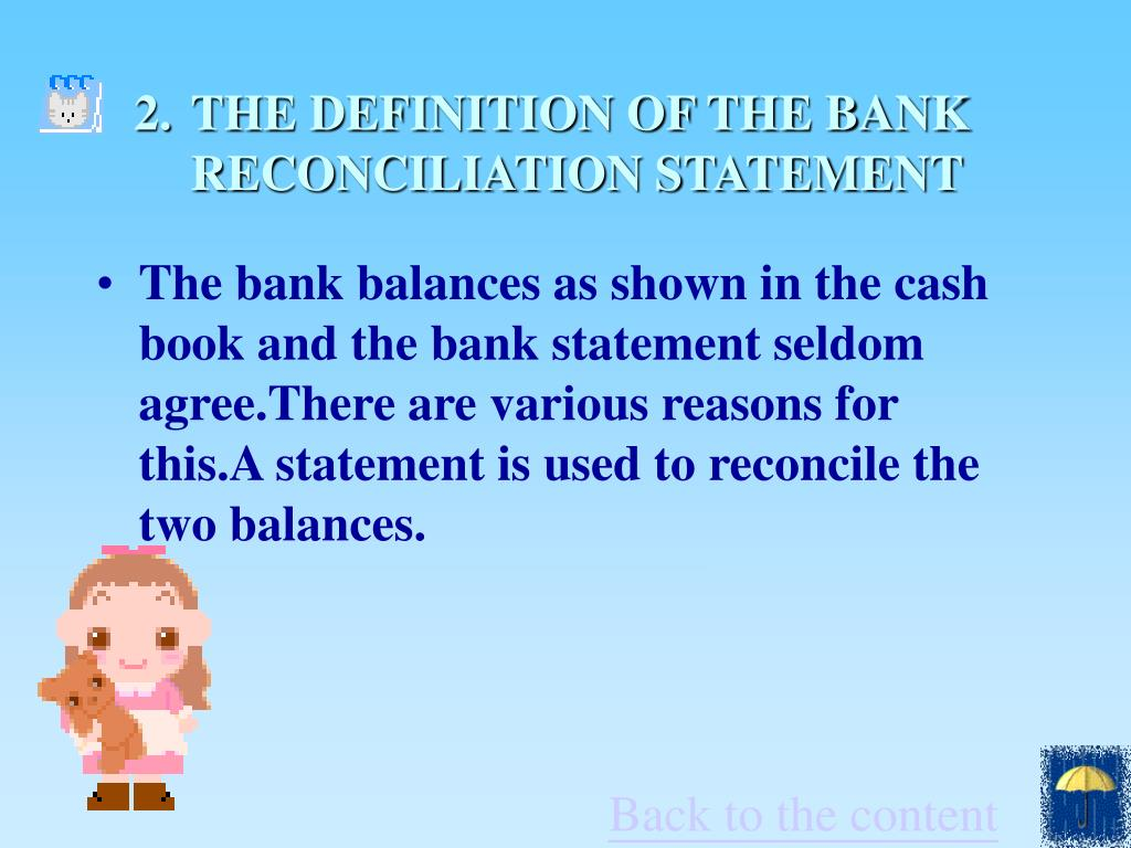 THE DEFINITION OF THE BANK  RECONCILIATION STATEMENT