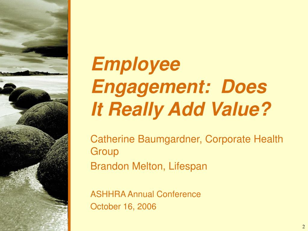 Employee Engagement:  Does It Really Add Value?